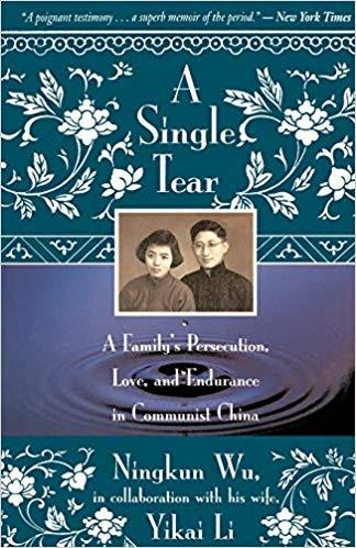A Single Tear: A Family's Persecution, Love, and Endurance in Communist China by Wu Ningkun. (Image: Amazon)