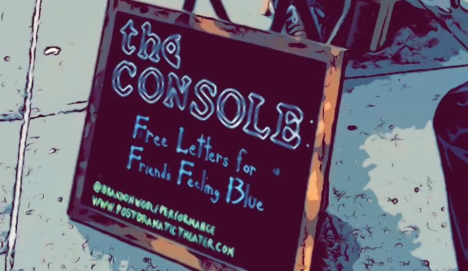 "Brandon Woolfs chalkboard sign: ""The Console, Free Letters for Friends Feeling Blue."""