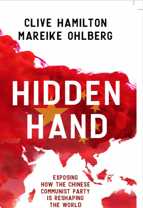 Exposing the vast Chinese censorship apparatus. Hidden Hand: By Professor Clive Hanilton and Mareike Ahlberg.
