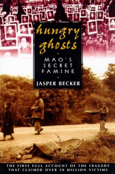 The cover of Japer Becker's book, 'Hungry Ghosts', about the famine in China created by Mao Zedong and the Chinese Communist Party.